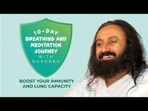 10 Day Breathing And Meditation Journey With Gurudev   Boost Your Immunity And Lung Capacity