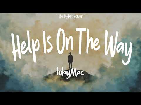 tobyMac - Help Is On The Way (Maybe Midnight) ~ Lyrics