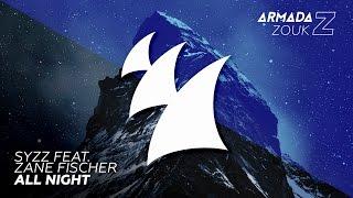 Syzz feat. Zane Fischer - All Night