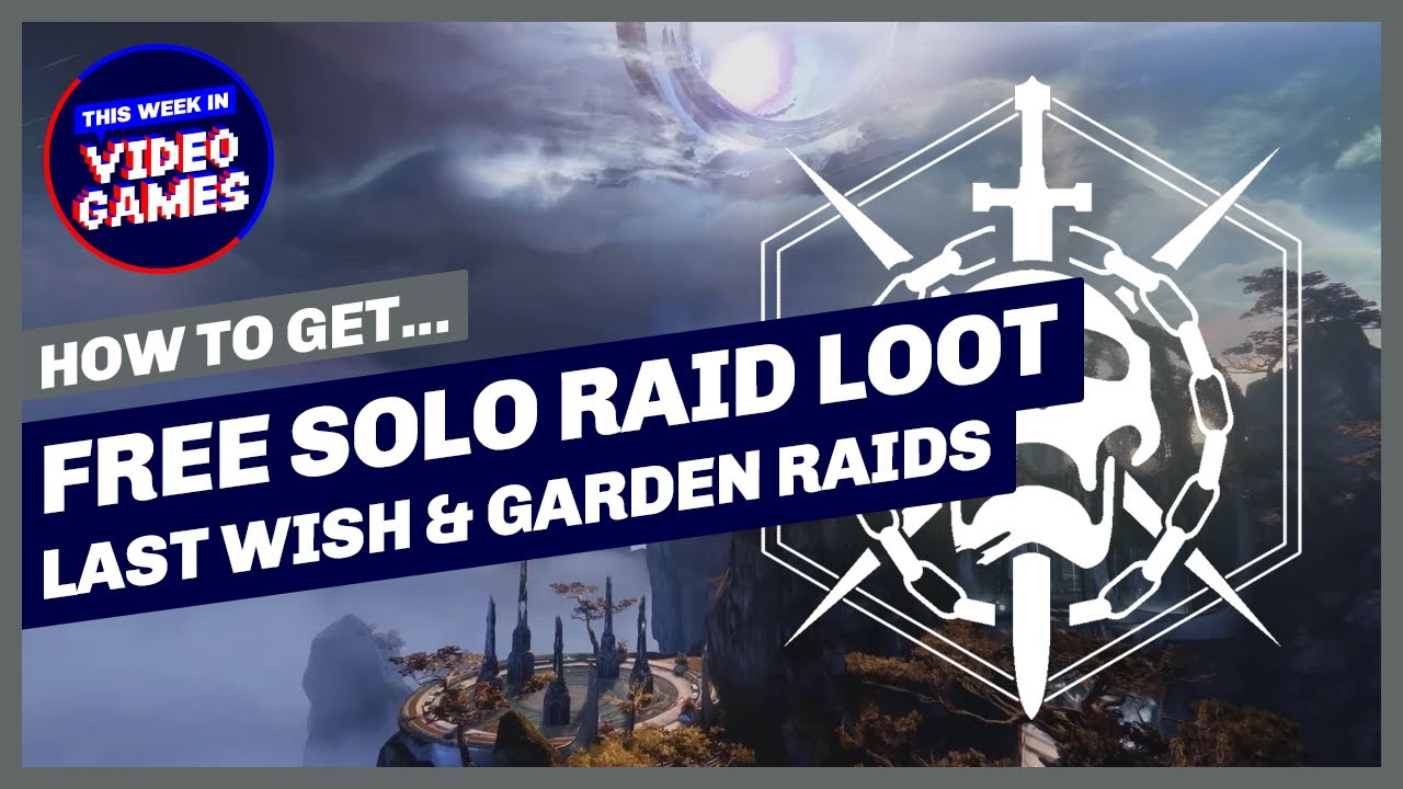 Destiny 2 Nine Free Raid Chests How To Get Solo Raid Loot From Last Wish And Garden Of Salvation Youtube