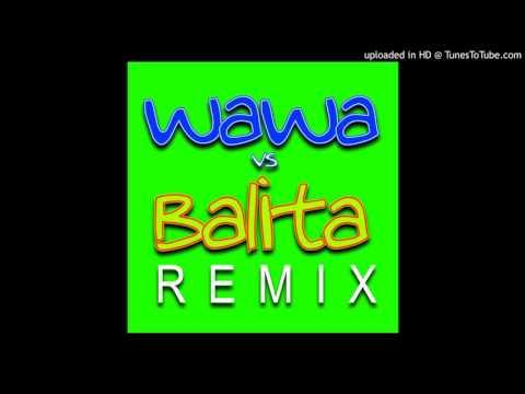 WAWA vs BALITA remix 2014