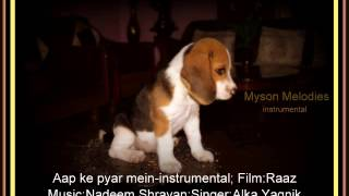 aap ke pyar mein - instrumental;Film:Raaz