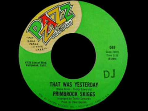 Primbrock Skiggs - That Was Yesterday