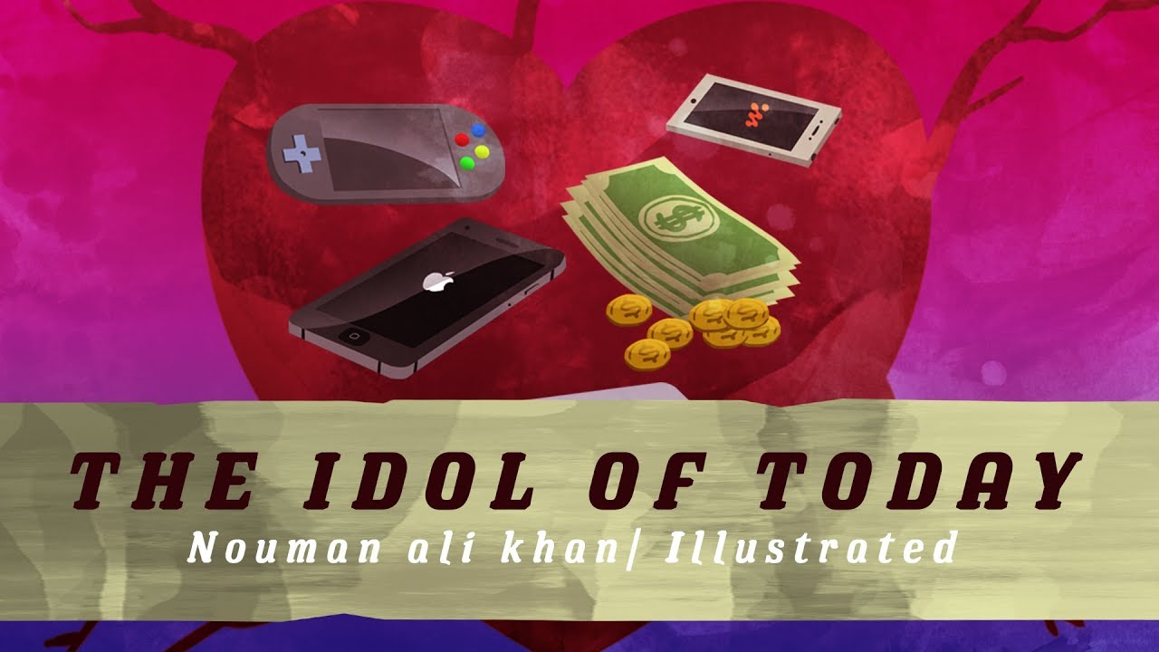 Idols of Today | illustrated | Nouman Ali Khan | Subtitled