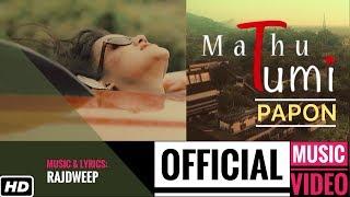 Baixar Mathu Tumi | PAPON | Official Video | Rajdweep | Assamese Song 2018 | Times Music East
