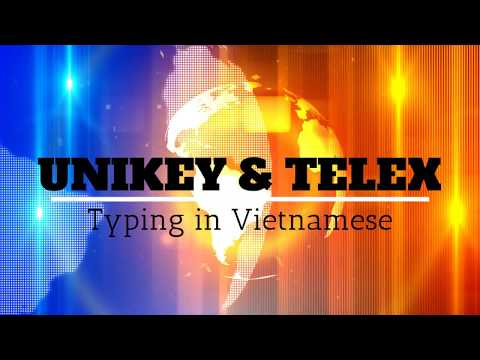 How To Type Vietnamese Using Unikey And Telex