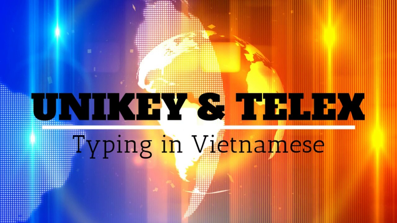 How to Type in Vietnamese using Unikey and Telex - Phúc