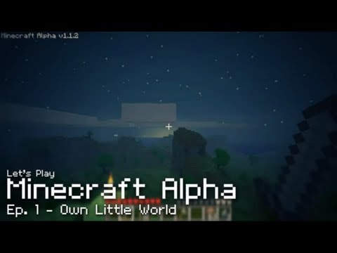 Minecraft Alpha: Episode 1 - Own Little World