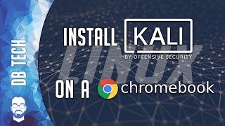 How To: Install Kali Linux on a Chromebook