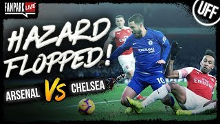 Eden Hazard FLOPPED! - Arsenal 2-0 Chelsea - Goal Review