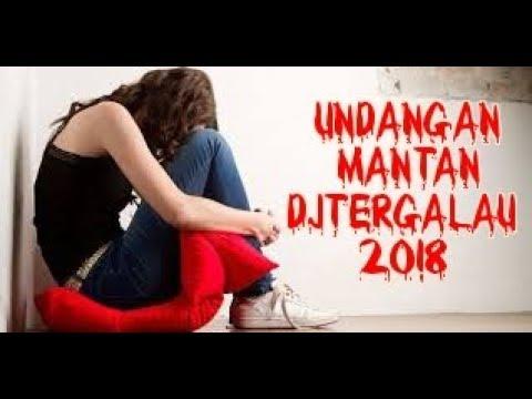 DJ UNDANGAN MANTAN - TERBARU 2018