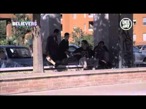 BELIEVERS – 25°puntata – DJ TV 2011 (skate)