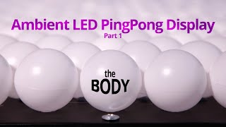 Ambient LED PingPong Display - Part 1: The Display Body