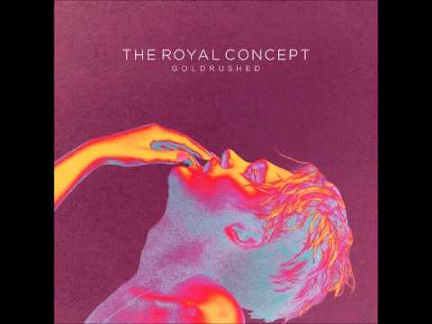 The Royal Concept - Cabin Down Below