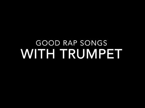 Good Rap Songs With Trumpets (Top 3) [HD]