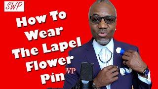 How To Wear A Laṗel Flower Pin?
