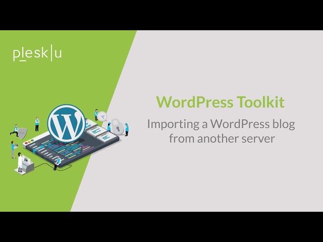 WordPress Toolkit - Import a WordPress blog from another server