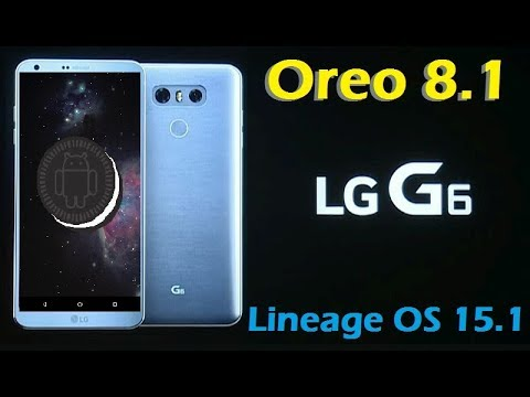 How To Update Android Oreo 8 1 in LG G6 (Lineage OS 15 1) Install and Review