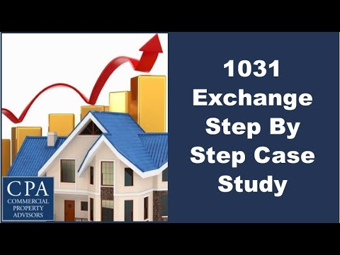 1031 Exchange Step By Step Case Study