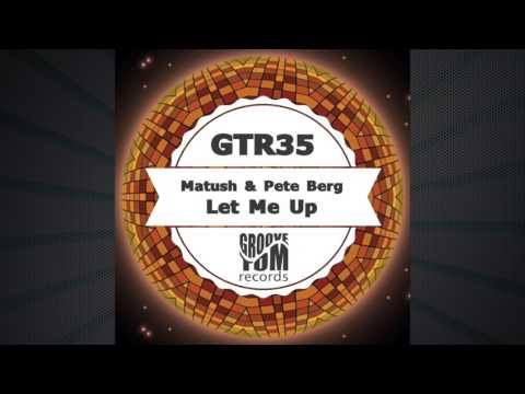 Matush & Pete Berg -  Let Me Up (Radio edit)