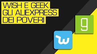 Wish e Geek // cosa sono e come funzionano