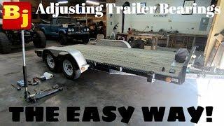 Adjusting Trailer Bearings: The EASY way!