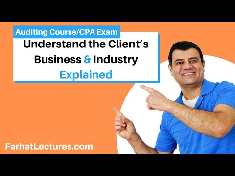 Understand the Client's Business and Industry | Auditing and Attestation | CPA Exam