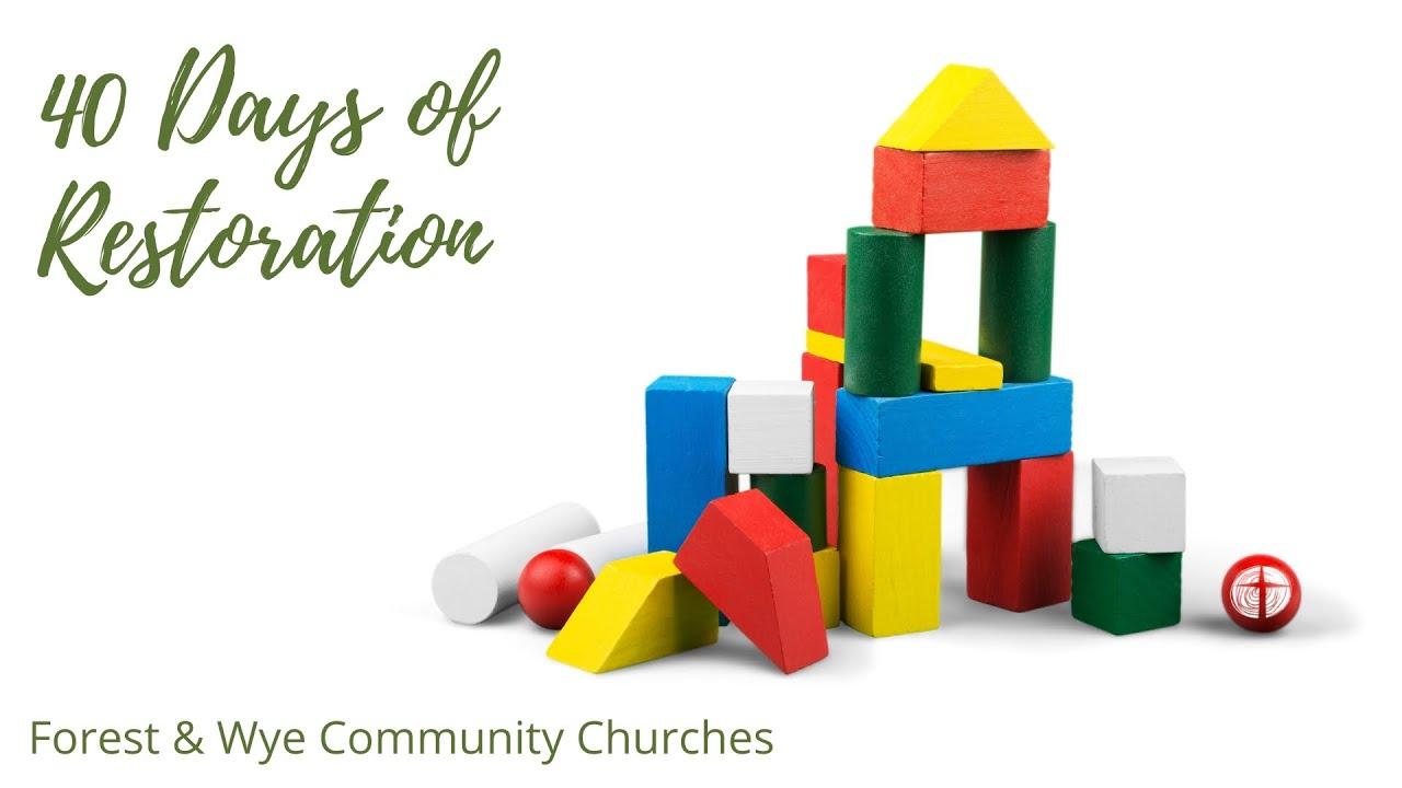 Forest & Wye Community Churches LIVE Service Gathering 12th Sept 2021: 40 Days of Restoration Week 1