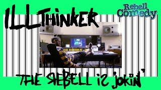 ILLthinker – The Rebell is jokin'