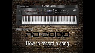 Roland RD-2000 - How to record a song