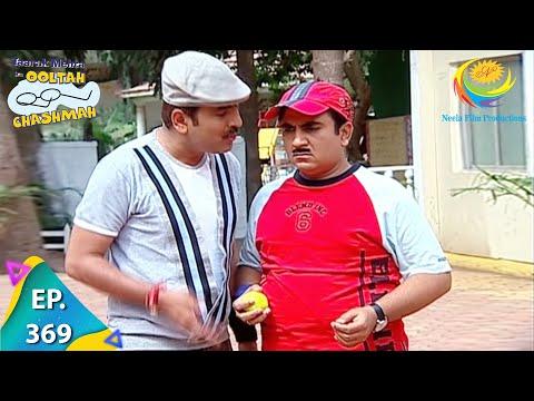 Taarak Mehta Ka Ooltah Chashmah - Episode 369 - Full Episode