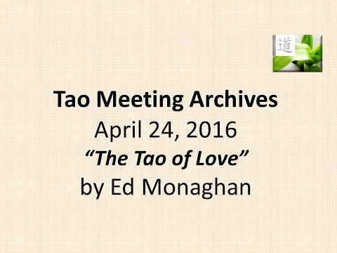 2016-04-24 - Ed Monaghan - The Tao of Love