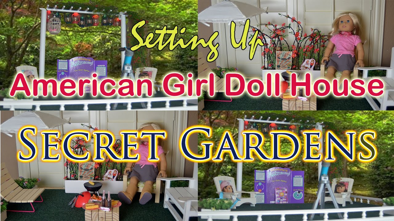 american girl doll house secret gardens youtube