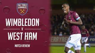 AFC Wimbledon 1 - 3 West Ham - Match Review
