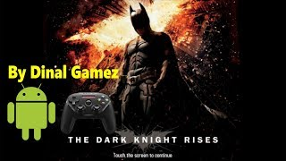 Game ANDROID Batman the Dark Knight Rises By DINAL GAMEZ