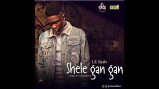 Lil Kesh – SheleGangan