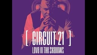 Circuit21 Love In The Shadows (Cahill Remix)