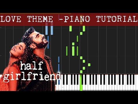 Half Girlfriend Love Theme | Piano Tutorial