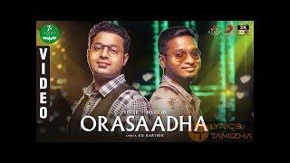 7UP Madras Gig - Orasaadha | Meaning in english lyrics
