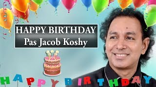 Happy Birthday Pastor Jacob Koshy | A Special Video For Pastor Jacob Koshy