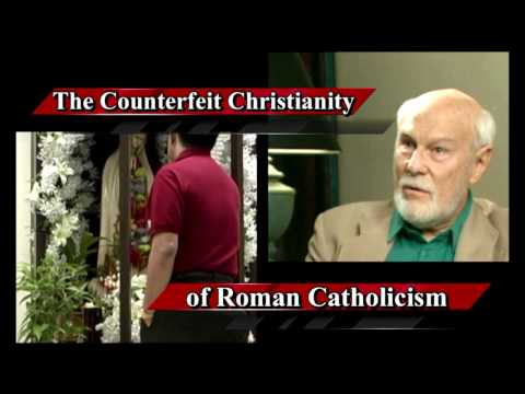 Counterfeit Christianity of Roman Catholicism #11: Dave Hunt Proves Romanism to be Damnable Lies