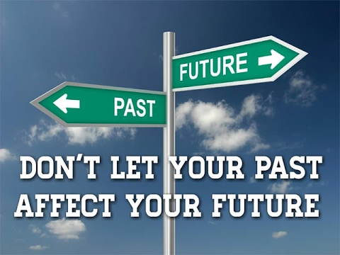 Don't Let Your Past Affect Your Future