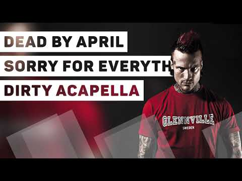 Dead by April – Sorry For Everything (Dirty Acapella)