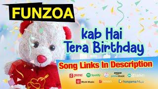Kab Hai Tera Birthday | Funzoa Birthday Songs | Happy Birthday | When Is Your Birthday | Mimi Teddy