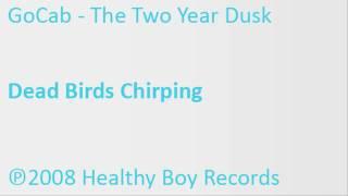 GoCab: Dead Birds Chirping