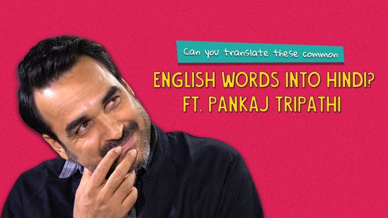 Can You Translate These English Words Into Hindi? Ft  Pankaj