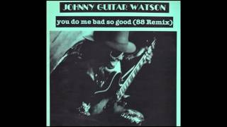 Johnny Guitar Watson - You Do Me Bad So Good Full 12""