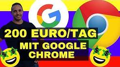 Online Geld verdienen: 200 EURO pro Tag mit Google Chrome (Einfache Strategie 2019)