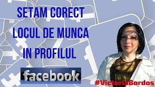 Setam corect locul de munca in profilul Facebook!