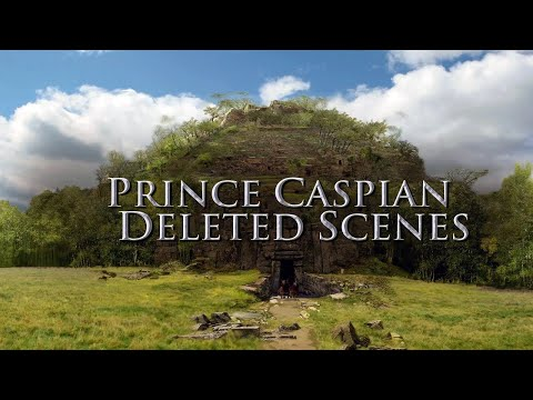 The Chronicles of Narnia: Prince Caspian Deleted Scenes